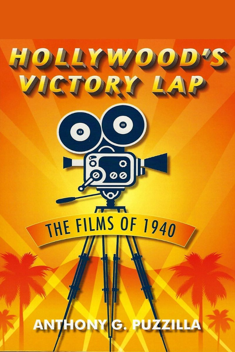 Hollywood's Victory Lap, The Films of 1940 (2019, Outskirts)